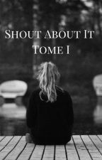 Shout About It (Tome I) - [Bradley Simpson] by youmakemestrong-x3