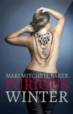 Furious Winter R-Rated (Slow updates) by MariMitchellBaker