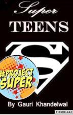 SuperTeens by GauriKhandelwal