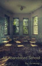 An Abandoned School by Jlynwong