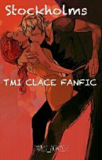 Stockholms (TMI-CLACE FANFIC) by mills_nichole22