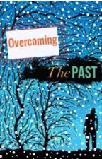 Overcoming the past by tashyaa