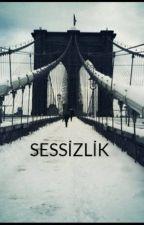 SESSİZLİK by Aysebusra2002