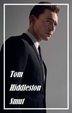 Hiddleston Smut by So_Strangeee