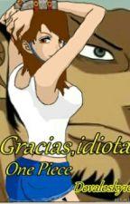 Gracias, idiota (One Piece). by Dovalosky10