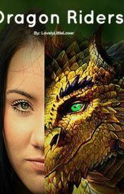 Dragon Riders (#wattys2016) by LovelyLittleLoser