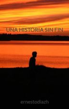 UNA HISTORIA SIN FIN by ernestodiazh