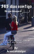 365 Días Contigo (Bryan Mouque & ____) by Aranzahidalgoc