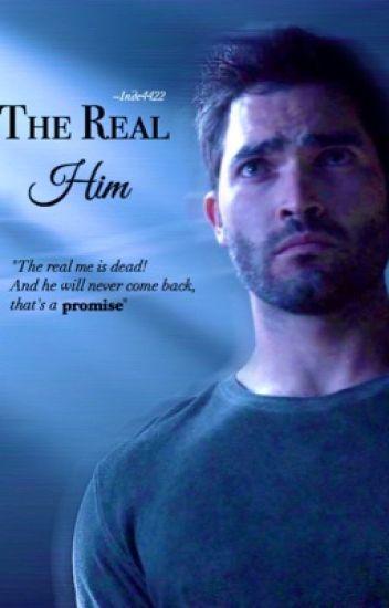 The Real Him 》Derek Hale & Teen Wolf