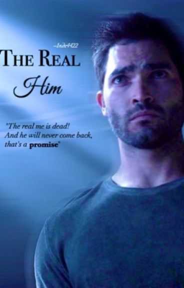 The Real Him 》Derek Hale & Teen Wolf