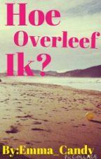 Hoe Overleef Ik.... by Emma_Candy
