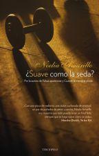 ¿Suave como la seda? - Noelia Amarillo by KtElizondoB