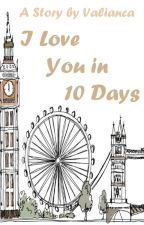 [End] I Love You in 10 Days by valianca