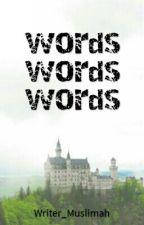 Words Words Words by Writer_Muslimah