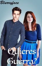 Quieres Guerra? [EDITANDO] by MsSoon