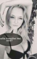 Familie Mafia! Na und? (pausiert) by Anschiiiie