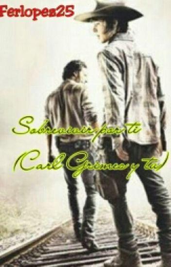 Sobrevivir por ti - Carl Grimes y tu [TERMINADA]