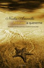 Atrevete a quererme - Noelia Amarillo by KtElizondoB
