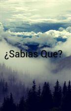 ¿SABIAS... QUE? by MelaniePalvin