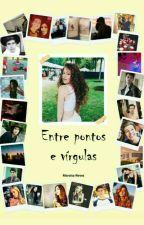 Entre Pontos E Vírgulas (Melissa) by maraisanon