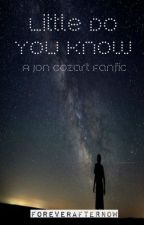 Little do you know ( Jon Cozart ) by foreverafternow