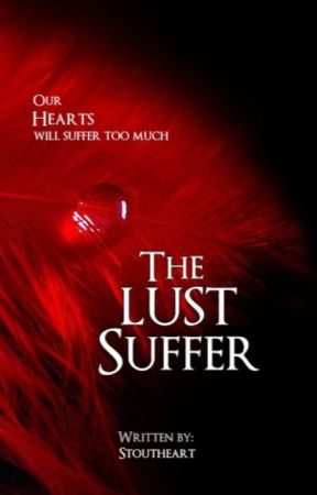The Lust Suffer by Stoutheart