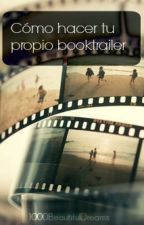 Cómo hacer tu propio booktrailer by 1000BeautifulDreams