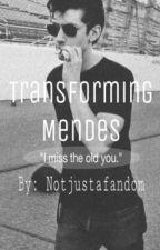 Transforming Mendes by Notjustafandom