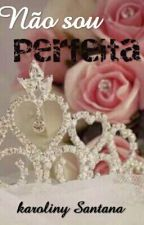 Não Sou Perfeita by karolsantana794