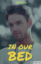 In Our Bed |Liam Payne| by sxgar_hxrry