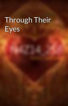 Through Their Eyes by N4Z14_
