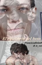 El equilibrio del beso. One-Shot {Larry Stylinson} SMUT by FranciscaBelen9