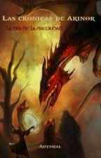 Las crónicas de Arinor (La era de la oscuridad) by Adysmal