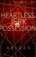 Heartless Jerk Possession by NileyDee