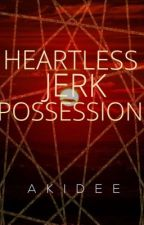 Heartless Jerk Possession by NileyDee