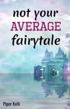 Not Your Average Fairytale by XOXOhearts