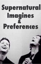 Supernatural Imagines & Preferences by CydneyJardine