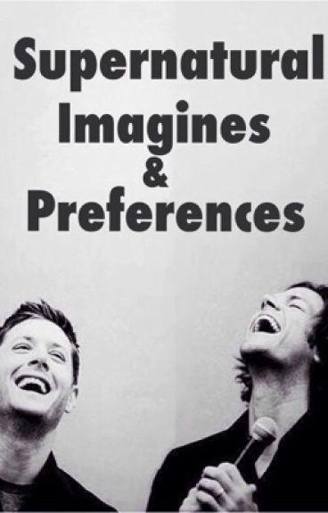 Supernatural Imagines & Preferences