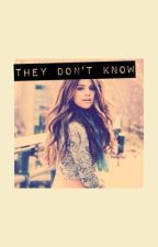 They Don't Know by CarleyCrowe