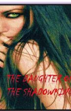The Daughter of the Shadow King by corpsebride101