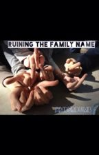 Ruining the Family Name by amberdumb