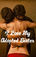i love my adopted sister (Completed) by poisonmeagain