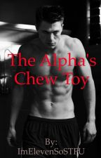 The Alpha's chew toy by ImElevenSoSTFU