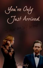 You've Only Just Arrived (a Tom Hiddleston fan fiction) by lettalady