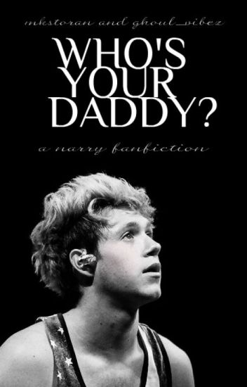 who's your daddy? ∙ narry au