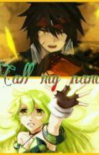 Call my name. by Ichigo_38