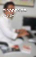 O PODER DO JEJUM by adryaraujo