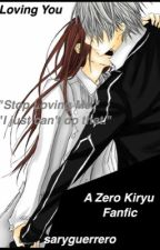 Loving you (Zero x oc) vampire knight fanfic by saryguerrero