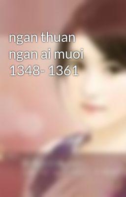 Đọc truyện ngan thuan ngan ai muoi 1348- 1361