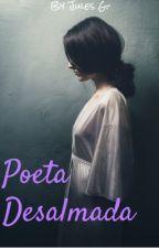 Una poeta desalmada escribe. by Gerisel
